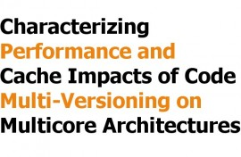 Characterizing Performance and Cache Impacts of Code Multi-Versioning on Multicore Architectures